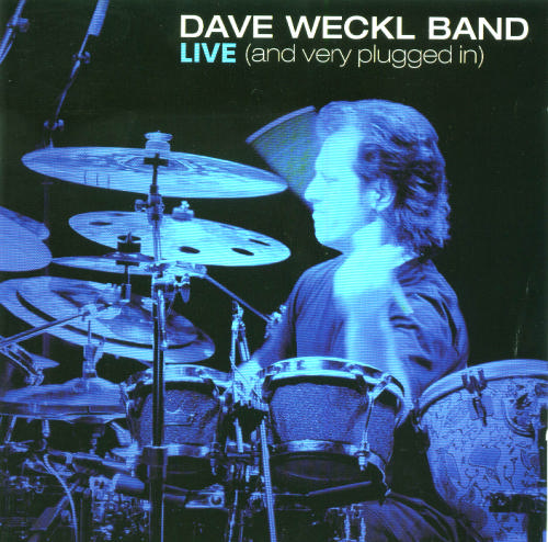 The Dave Weckl Band Live And Very Plugged In